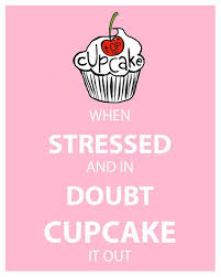 when stressed and in doubt, cupcake it out
