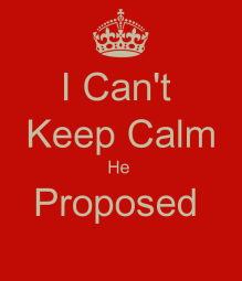 i can't keep calm he proposed.png