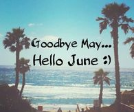 goodbye may hello june
