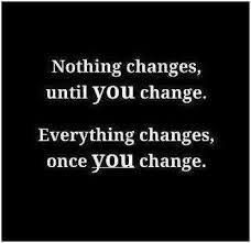 nothing changes until you change