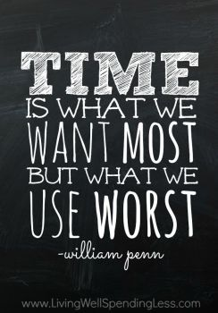 time is what we want most but what we use worst